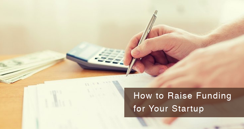 How to Raise Funding For Your Startups