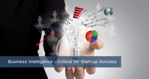 Business Intelligence - Critical for Start-up Success