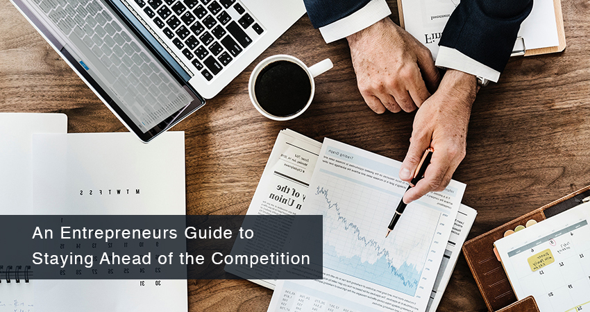 An Entrepreneurs Guide to Staying Ahead of the Competition