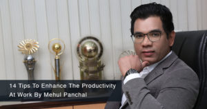 14 Tips To Enhance The Productivity At Work By Mehul Panchal
